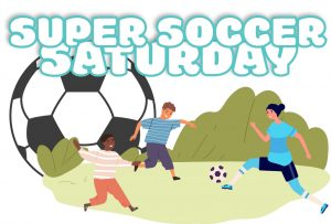 Super Soccer Saturday