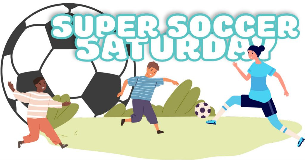 Supper Soccer Saturday